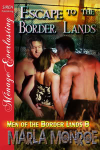 ESCAPE TO THE BORDER LANDS